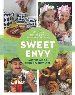 Sweet Envy: 100 Recipes From the Grandest Little Bakehouse in Town