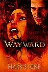Calasade: Wayward (Calasade #2)