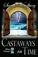 Castaways in Time (After Cilmeri, #6)