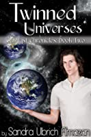 Twinned Universes (Catalyst Chronicles, Book Two)