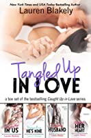 Tangled Up in Love: Box Set (Caught Up In Love, #1-4)