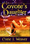 Coyote's Daughter by Corie Weaver