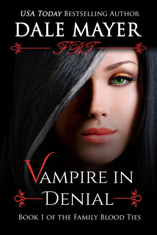 Vampire In Denial Family Blood Ties 1 By Dale Mayer