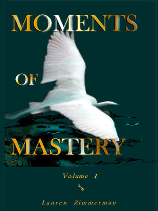 Moments of Mastery: Volume One