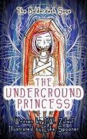 The Underground Princess (The Balderdash Saga, #1)