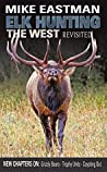 Elk Hunting the West: Revisited