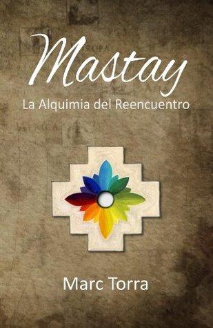 Mastay, la Alquimia del Reencuentro