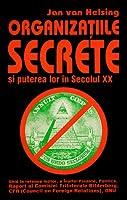 Organizaţiile Secrete şi Puterea Lor în Secolul XX - Ghid în Reţeaua Lojilor, a Înaltei Finanţe, Politică. Raport al Comisiei Trilaterale Bilderberg, CFR (Council on Foreign Relations), ONU