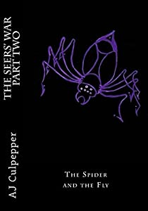 The Seers' War Part Two: The Spider and the Fly