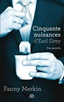 Cinquante nuisances d'Earl Grey (Fifty Shames #1)