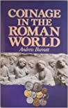 Coinage in the Roman World by Andrew M. Burnett