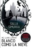 Blanco como la nieve (Me llamo Lumikki, #2)