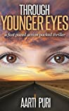 Through Younger Eyes by Aarti Puri