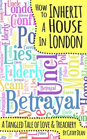 How to Inherit a House in London: A Tangled Tale of Love and Treachery