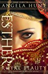 Esther: Royal Beauty (Dangerous Beauty, #1)