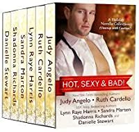 Hot, Sexy & Bad: 6 Holiday Novellas, 6 Bestselling Authors