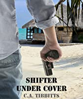 Shifter Under Cover (Pepper Valley Shifters, #3)