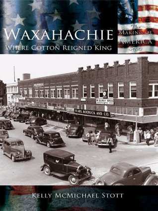 Waxahachie: Where Cotton Reigned King