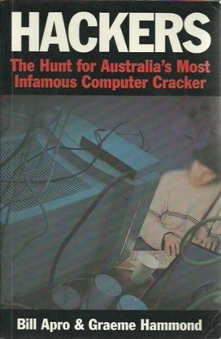 Hackers: The Hunt For Australia's Most Infamous Computer Cracker