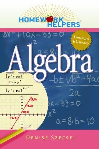 Algebra, Revised Edition (Homework Helpers)