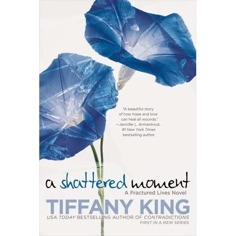 Download A Shattered Moment Fractured Lives 1 By Tiffany King