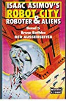 Der Aussenseiter (Isaac Asimov's Robot City: Robots and Aliens, #5)