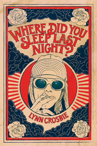 Where Did You Sleep Last Night By Lynn Crosbie