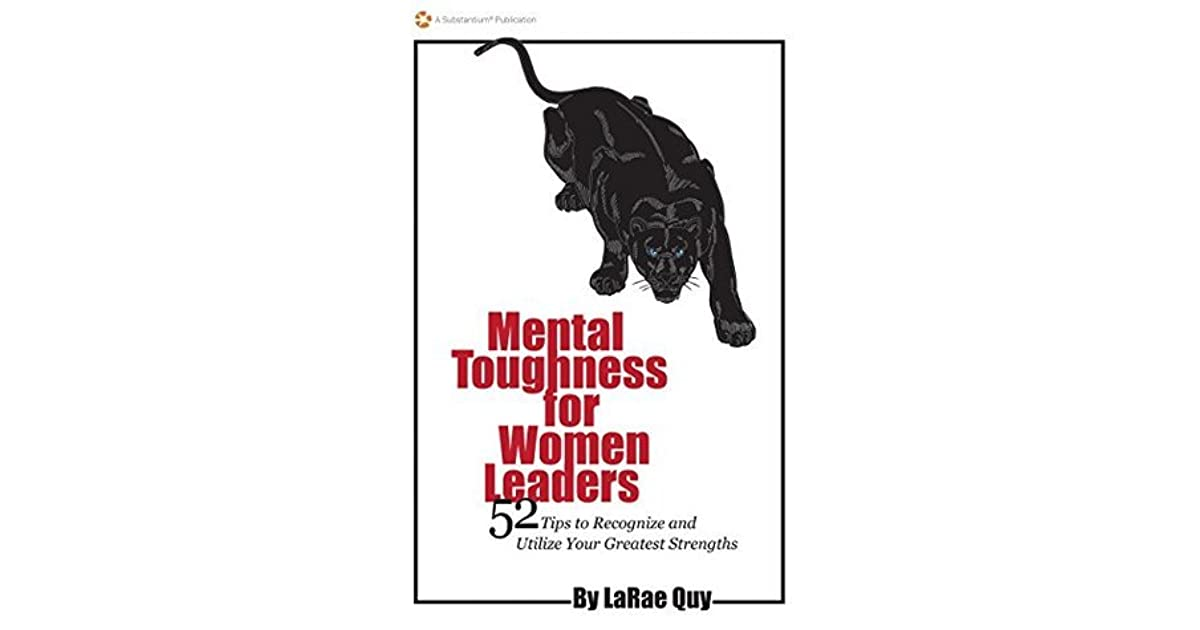 mental toughness for women leaders  52 tips to recognize