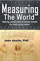 Measuring the World: Making complicated problems simple by really going metric