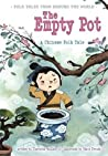 The Empty Pot (Folk Tales From Around the World)