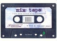 Mix Tape: L'arte della cultura delle audiocassette