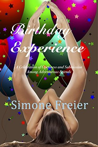 Birthday Experience: A Celebration of Openness and Submission Among Adventurous Friends (Experiences Book 4)
