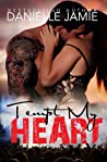 Tempt My Heart by Danielle Jamie