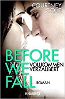 Before We Fall - Vollkommen verzaubert (Beautifully Broken, #3)