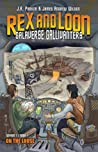Rex and Loon: Galaverse Gallivanters, Season 1, Book 1: On the Loose