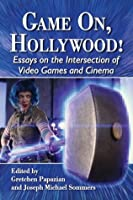 game on hollywood essays on the intersection of video games and  game on hollywood essays on the intersection of video games and cinema