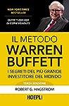Il metodo Warren Buffett: I segreti del più grande investitore del mondo