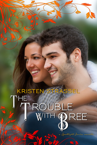 The Trouble With Bree (The Spotlight, #1.5)
