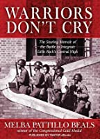 melba pattillo beals warriors dont cry essay In her memoir, warriors don't cry, melba pattillo beals walks students into the   during the unit, students write an essay, poetry, and interior monologues.