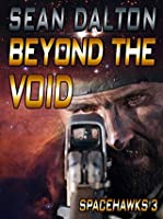 BEYOND THE VOID (SPACEHAWKS Book 3)