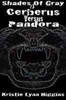 #3 Shades of Gray: Cerberus Versus Pandora