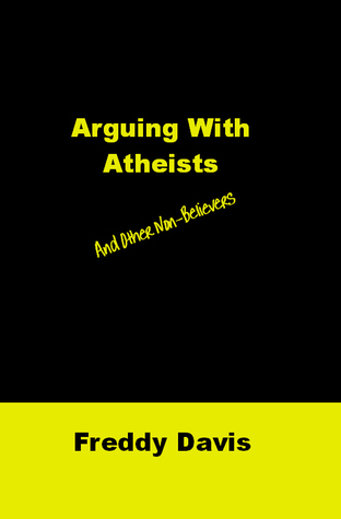 Arguing with Atheists: and Other Non-Believers