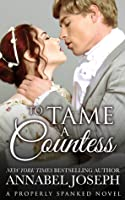 To Tame A Countess (Properly Spanked, #2)