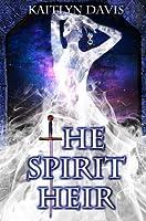 The Spirit Heir (A Dance of Dragons #2)