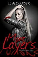 More Layers Book Two of the Layers Series