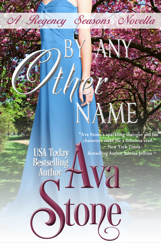 By Any Other Name (Regency Seasons, #2) by Ava Stone