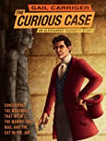 The Curious Case (Parasol Protectorate #0.5)