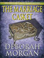 The Marriage Casket: An Antique Lover's Mystery