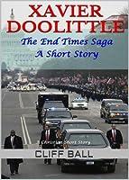 Xavier Doolittle: A Christian End Times Short Story
