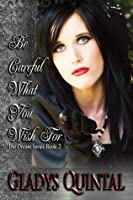 Be Careful What You Wish For (Book 2 in The Dream Series)